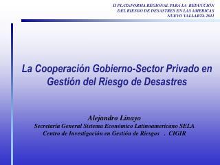 La Cooperación Gobierno-Sector Privado en Gestión del Riesgo de Desastres