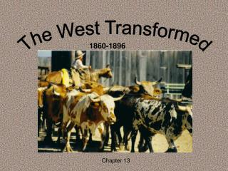 The West Transformed