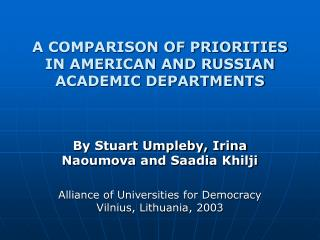 A COMPARISON OF PRIORITIES IN AMERICAN AND RUSSIAN ACADEMIC DEPARTMENTS
