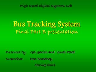 Bus Tracking System Final Part B presentation