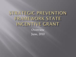 Strategic Prevention Framework State Incentive Grant