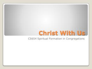 Christ With Us