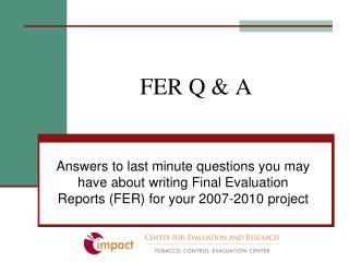 FER Q & A