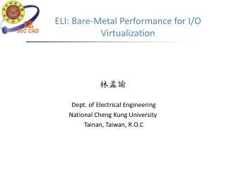 ELI: Bare-Metal  Performance for  I/O Virtualization