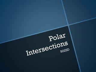 Polar Intersections