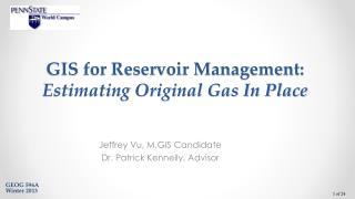 GIS  f or Reservoir Management: Estimating Original Gas In Place