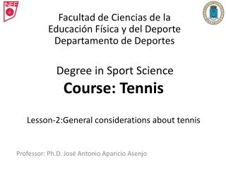 Degree in Sport Science Course: Tennis  Lesson-2:General considerations about tennis