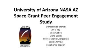 University of Arizona NASA AZ Space Grant Peer Engagement Study