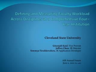 Cleveland State University Gitanjali Kaul , Vice Provost Jeffrey Chen , IR Director