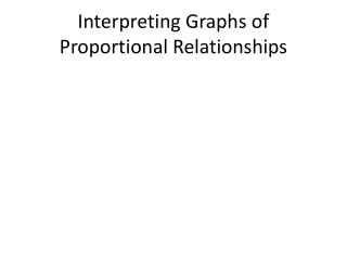 Interpreting Graphs of Proportional Relationships