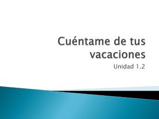Cu�ntame  de  tus vacaciones