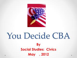 You Decide CBA