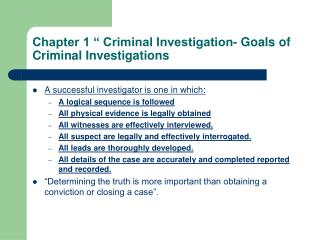 "Chapter 1 "" Criminal Investigation- Goals of Criminal Investigations"