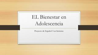 EL  Bienestar  en  Adolescencia