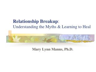 Relationship Breakup: Understanding the Myths  Learning to Heal
