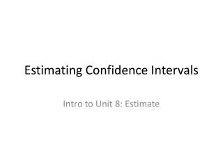 Estimating Confidence Intervals