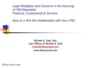 Legal Strategies and Concerns in the Sourcing  of FDA-Regulated Products, Components  Services    Keys to a Win-Win Rela