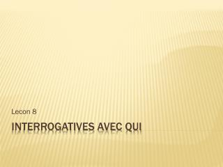 Interrogatives avec qui