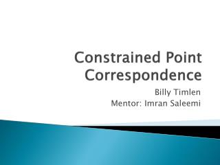 Constrained Point Correspondence