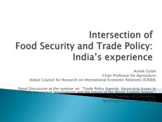 Intersection of  Food Security and Trade Policy:  India's experience