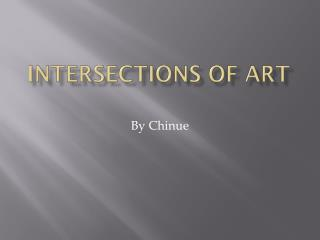 Intersections of art