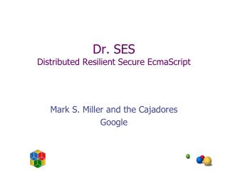 Dr. SES Distributed Resilient Secure EcmaScript
