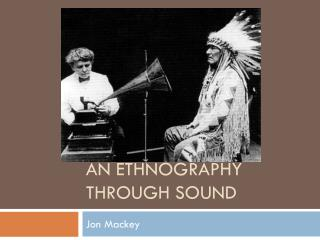 An Ethnography Through Sound