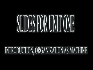 SLIDES FOR UNIT ONE