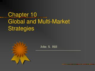 Chapter 10 Global and Multi-Market Strategies