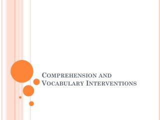 Comprehension and Vocabulary Interventions