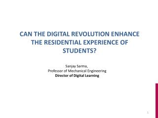 Can the digital revolution enhance the residential experience of students?