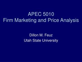 APEC 5010 Firm Marketing and Price Analysis
