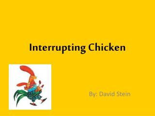 Interrupting Chicken