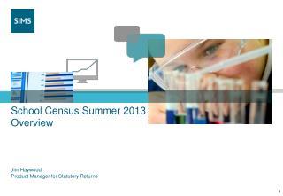 School Census Summer 2013 Overview