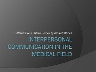 Interpersonal Communication in the Medical Field