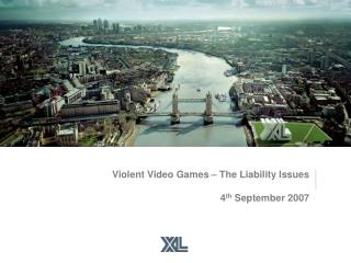 Violent Video Games – The Liability Issues 4 th  September 2007