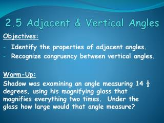 Objectives: Identify the properties of adjacent angles.