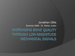 Increasing Bone  quality  through Low -Magnitude Mechanical Signals