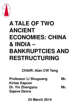A TALE OF TWO ANCIENT ECONOMIES: CHINA & INDIA – BANKRUPTCIES AND RESTRUCTURING