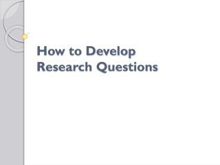How to Develop Research Questions