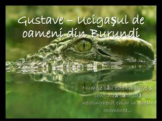 Gustave – Ucigaşul de oameni din Burundi