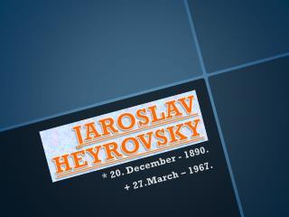 JAROSLAV  HEYROVSKY