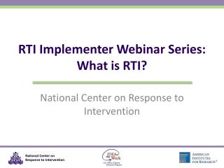 RTI Implementer Webinar Series: What is  RTI?
