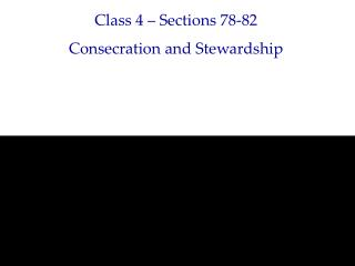 Class 4 – Sections 78-82 Consecration and Stewardship