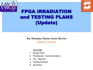 FPGA IRRADIATION  and TESTING PLANS (Update)