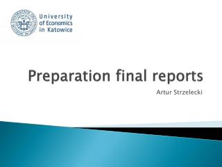 Preparation final  reports
