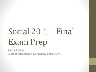Social 20-1 – Final Exam Prep