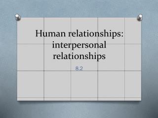 Human relationships: interpersonal relationships