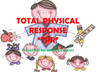 TOTAL PHYSICAL RESPONSE �TPR�