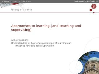 Approaches  to  learning (and  teaching  and  supervising )